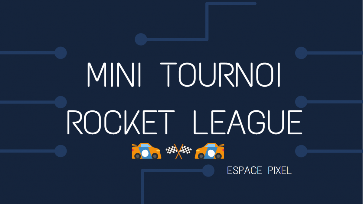 Mini tournoi Rocket league