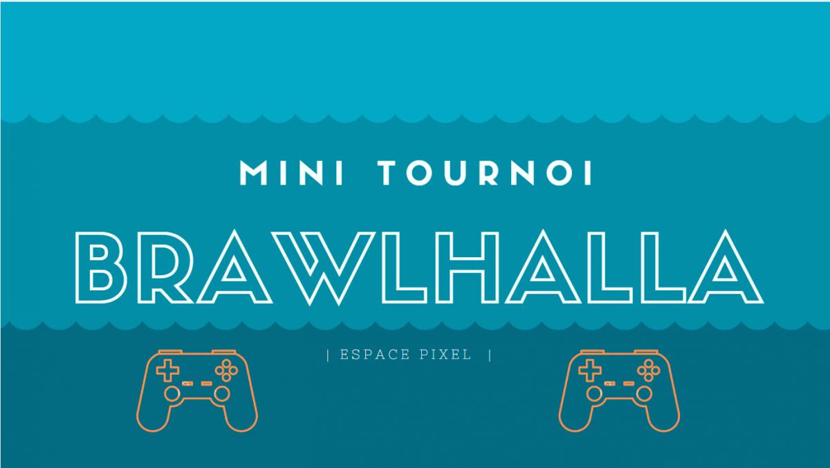 Mini tournoi brawlhalla